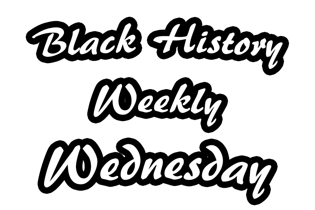 Black History Weekly Wednesday 2017